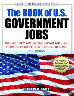 The Book of U.S. Government Jobs: Where They Are, What's Available & How to Get One