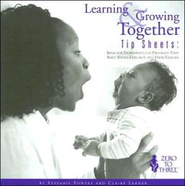 Learning and Growing Together Tip Sheets: Ideas for Professionals in Programs That Serve Young Children and Their Families