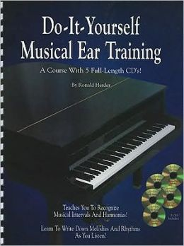 Do It Yourself Musical Ear Training: Spiral-Bound Book & 5 CDs