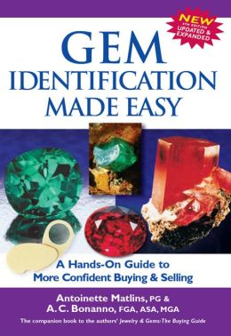 Gem Identification Made Easy, 4th Edition: A Hands-On Guide to More Confident Buying & Selling