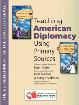 Teaching American Diplomacy Using Primary Sources: The Establishment of the State of Israel