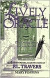 Lively Oracle: A Centennial Celebration of P. L. Travers, Original Creator of Mary Poppins