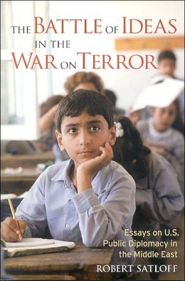 Battle of Ideas in the War on Terror: Essays on U.S. Public Diplomacy in the Middle East