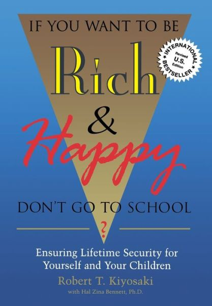 If You Want to Be Rich and Happy, Don't Go to School?: Ensuring Lifetime Security for Yourself and Your Children