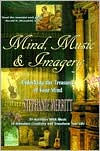 Mind, Music and Imagery: Unlocking the Treasures of Your Mind