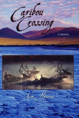 Caribou Crossing: A Novel