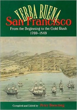 San Francisco/Yerba Buena: From the Beginning to the Gold Rush