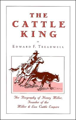 Cattle King: A Dramatized Biography
