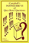 Campbell's Potpourri VI of Quiz Bowl Questions