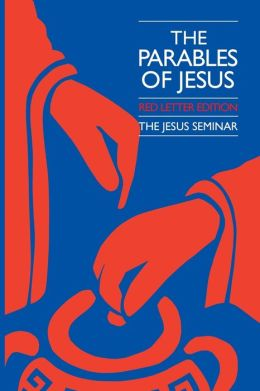 The Parables of Jesus: Jesus Seminar Red Letter Edition
