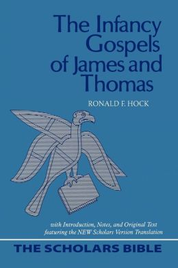 The Infancy Gospels of James and Thomas (The Scholars Bible Series, Volume 2)