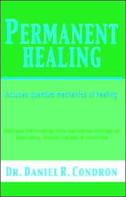 Permanent Healing: Includes Quantum Mechanics of Healing