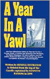 A Year in a Yawl: A True Tale of the Adventures of Four Sailors in a 30-Foot Yawl