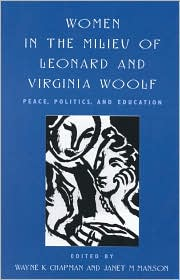 Women in the Milieu of Leonard and Virginia Woolf: Peace, Politics, and Education
