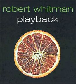 Robert Whitman Playback