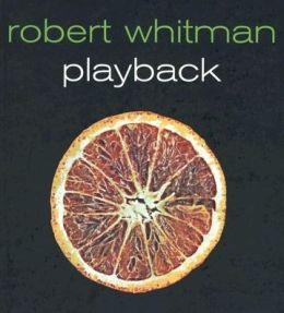 Robert Whitman Playback