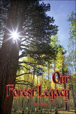 Our Forest Legacy: Today's Decisions, Tomorrow's Consequences