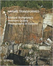 Nature Transformed: Edward Burtynsky's Vermont Quarry Photographs in Context