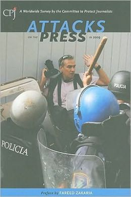 Attacks on the Press in 2009: A Worldwide Survey by the Committee to Protect Journalists