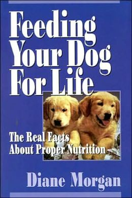 Feeding Your Dog for Life: The Real Facts about Proper Nutrition