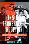 Inside Transracial Adoption: Strength Based, Culture Sensitizing Parenting Strategies for Inter Country or Domestic Adoptive Families That Don't Match
