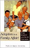 Adoption Is a Family Affair!: What Relatives and Friends Must Know