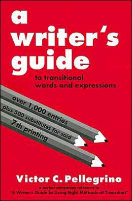 Writer's Guide to Transitional Words and Expressions