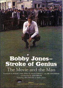 Bobby Jones--Stroke of Genius: The Movie and the Man