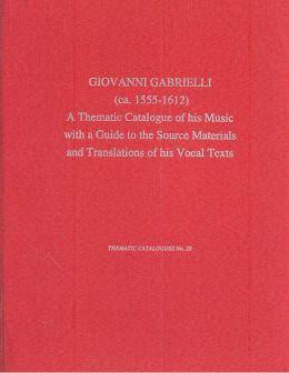 Giovanni Gabrielli: A Thematic Catalogue of His Works