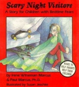 Scary Night Visitors: A Story for Children with Bedtime Fears