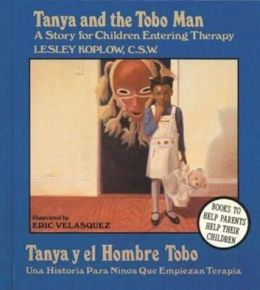 Tanya y el Hombre Tobo: A Story for Children Entering Therapy