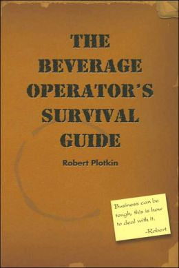 The Beverage Operator's Survival Guide