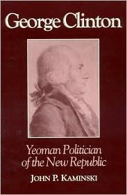 George Clinton: Yeoman Politician of the New Republic