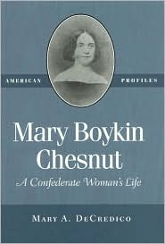 Mary Boykin Chestnut: A Confederate Woman's Life