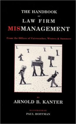 The Handbook of Law Firm Mismanagement