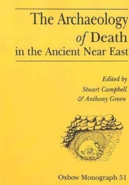 The Archaeology of Death in the Ancient near East