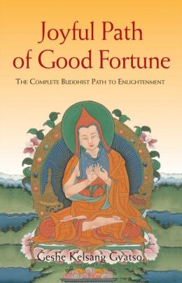 Joyful Path of Good Fortune - The Complete Buddhist Path to Enlightenment