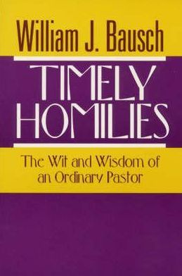 Timely Homilies: The Wit and Wisdom of an Ordinary Pastor