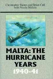 Malta: The Hurricane Years, 1940-41