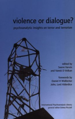 Violence or Dialogue?: Psychoanalytic Insights on Terror and Terrorism