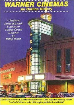 Warner Cinemas: An Outline History: A Projected Series of British and American Cinema Circuit Histories