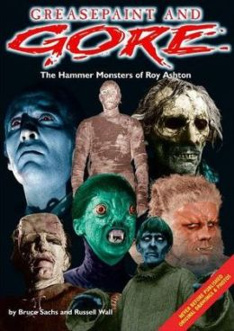 Greasepaint and Gore: The Hammer Monsters of Roy Ashton