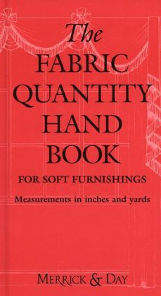 The Fabric Quantity Handbook: For Drapes, Curtains, and Soft Furnishings