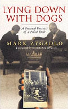 Lying Down with Dogs: A Personal Portrait of a Polish Exile