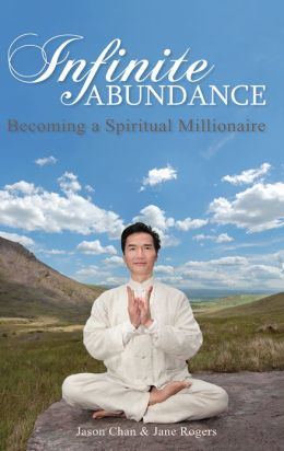 Infinite Abundance: Becoming a Spiritual Millionaire