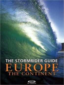 The Stormrider Guide Europe: The Continent: North Sea Nations/France/Spain/Portugal/Italy/Morocco