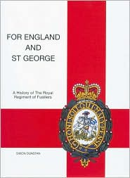 For England and St. George: A History of the Royal Regiment of Fusiliers