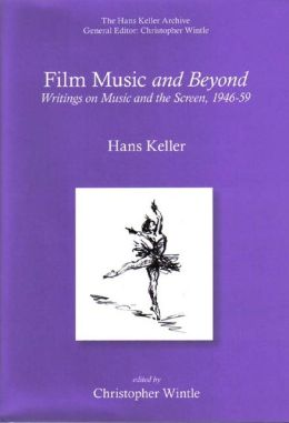 Film Music and Beyond: Writings on Music and the Screen, 1946-59