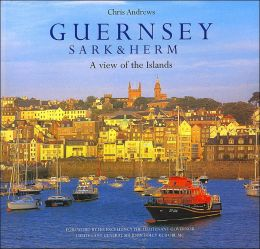 Guernsey - Sark and Herm: A View of the Islands