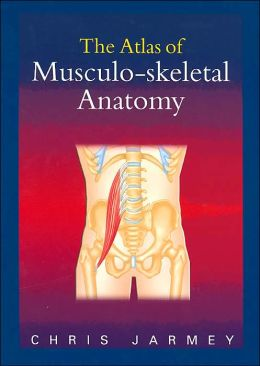 The Atlas of Musculoskeletal Anatomy